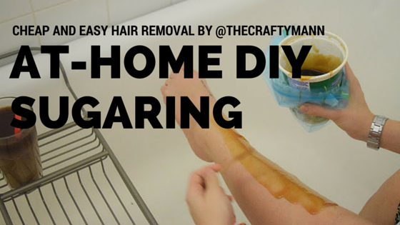 DIY Body Sugaring - Wax for Super Cheap! - TheCraftyMann.Blogspot.Ca