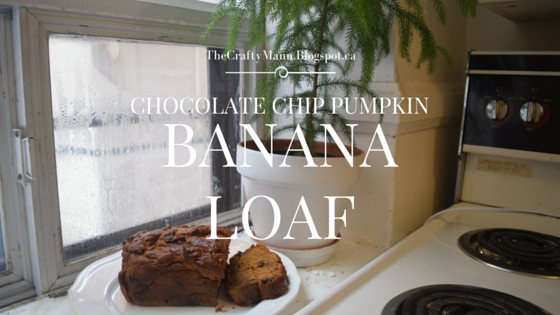 Chocolate Chip Pumpkin Banana Bread Loaf - TheCraftyMann.Blogspot.ca