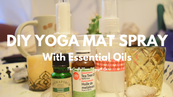 DIY Yoga Mat Spray with Essential Oils - TheCraftyMann.Blogspot.Ca