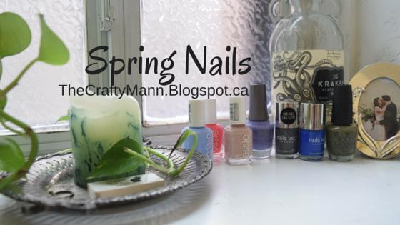 Spring Nails - TheCraftyMann.Blogspot.Ca