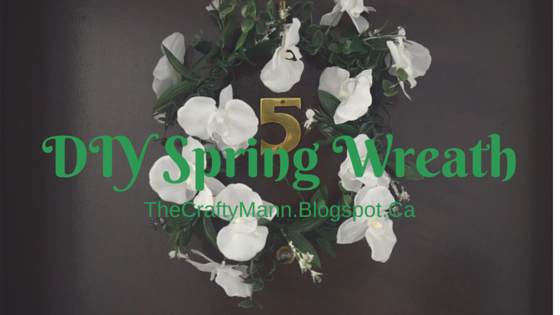 Easy Spring Wreath DIY From the Dollar Store - TheCraftyMann.Blogspot.ca