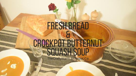 Butternut Squash Crockpot Soup & Easy, Homemade Bread - TheCraftyMann.Blogspot.Ca