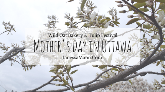 Mother's Day in Ottawa - JanessaMann.Com