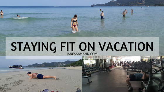 Staying Fit on Vacation - JanessaMann.com